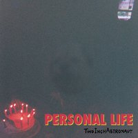 Personal Life — Two Inch Astronaut