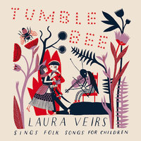 Tumble Bee — Laura Veirs
