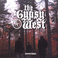 Dustfires — The Gypsy West