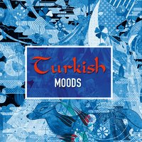 Turkish Moods — Turkish Moods