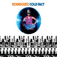 Cold Fact — Sixto Rodriguez