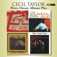 Three Classic Albums Plus (Jazz Advance / Looking Ahead / The World of Cecil Taylor) — Cecil Taylor