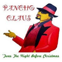 'Twas the Night Before Christmas — Pancho Claus