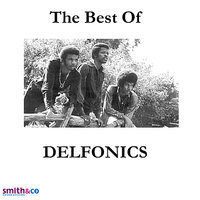 The Best of…. — The Delfonics