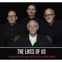 The Likes of Us — Roger McGough & Little Machine