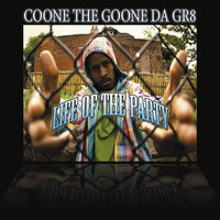Life of the Party — Coone the Goone DaGr8