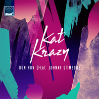 Run Run — Johnny Stimson, Kat Krazy