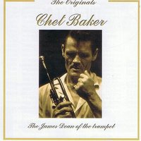 The Originals: Chet Baker — Chet Baker