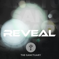Reveal — The Sanctuary