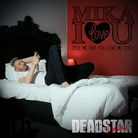 Mika I Love You — Deadstar