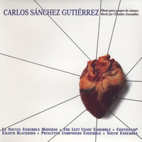 Works for Chamber Ensembles — Carlos Sanchez-Gutierrez