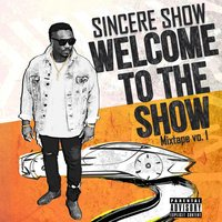 Welcome to the Show — Sincere Show