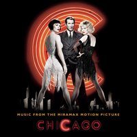 Chicago - Music From The Miramax Motion Picture — саундтрек