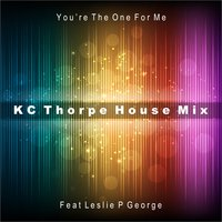 You're the One for Me — KC Thorpe, Leslie P George