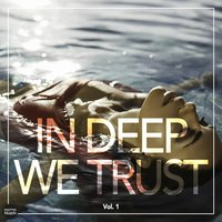 In Deep We Trust, Vol. 1 — сборник