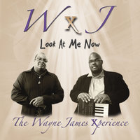 Look At Me Now — The Wayne James Xperience