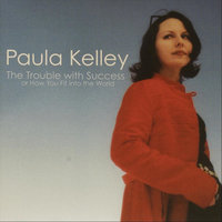 The Trouble With Success or How You Fit Into the World — Paula Kelley