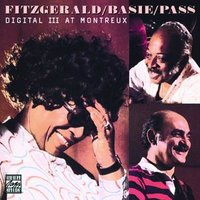 Digital III At Montreux — Count Basie, Ella Fitzgerald, Joe Pass