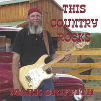 This Country Rocks — Mark Griffith