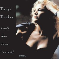 Can't Run From Yourself — Tanya Tucker