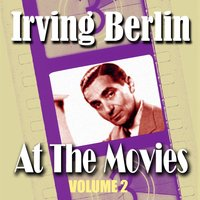 Irving Berlin At The Movies Volume 2 — сборник