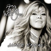 To Be With You — Jamie O'Neal