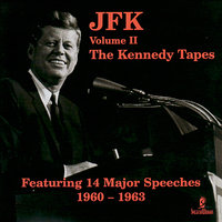 JFK Vol. 2 - The Kennedy Tapes — John F. Kennedy