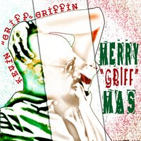 Merry Griffmas — Kevin Griff Griffin