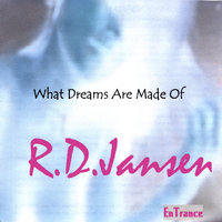 What Dreams Are Made Of — R.D.Jansen