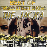 Best of Frisco Street Show: The Jacka — The Jacka