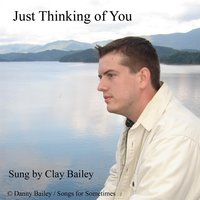 Just Thinking of You — Clay Bailey