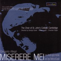 Miserere Mei — George Guest, Gregorio Allegri, Adrian Lucas, Choir Of St. John's College, Girolamo Frescobaldi, Felice Anerio, Джованни Пьерлуиджи да Палестрина