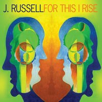 For This I Rise — J. Russell