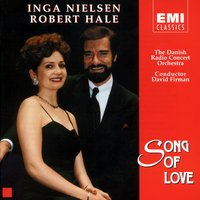Song Of Love — Robert Hale, Inga Nielsen, The Danish Radio Concert Orchestra, Danish Radio Concert Orchestra, Inga Nielsen, Robert Hale & The Danish Radio Concert Orchestra, Джордж Гершвин
