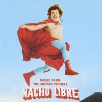 Nacho Libre (Music from the Motion Picture) — сборник