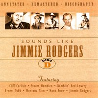 Sounds Like Jimmie Rodgers - Disc D — сборник