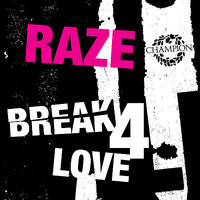 Break 4 Love — Raze