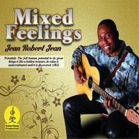 Mixed Feelings — Jean Robert Jean