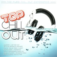 Top Chill Out — Pure Chill Out Experience