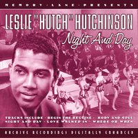 "Night And Day — Leslie ""Hutch"" Hutchinson"