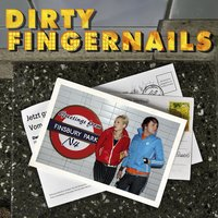 Greetings From Finsbury Park, N4 — Dirty Fingernails