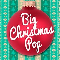 Big Christmas Pop — All I Want for Christmas Is You