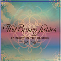 Rainbow in the Clouds — The Brown Sisters