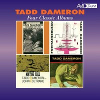 Four Classic Albums (Fats Navarro Featured with the Tadd Dameron Quintet / Fontainebleau / Mating Call / The Magic Touch) — Tadd Dameron