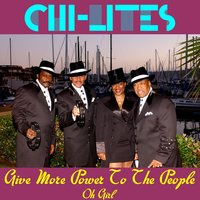 Give More Power to the People — Chi-Lites