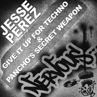 Give It Up For Techno & Pancho's Secret Weapon — Jesse Perez
