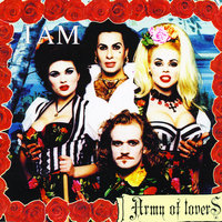 I Am — Army Of Lovers