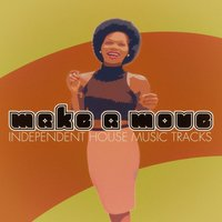 Make a Move - Independent House Music Tracks — сборник