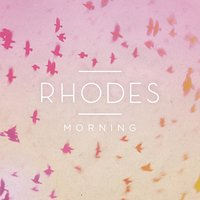 Morning - EP — Rhodes