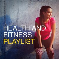 Health and Fitness Playlist — Gym Workout Music Series, Fitness Cardio Jogging Experts, Health & Fitness Playlist